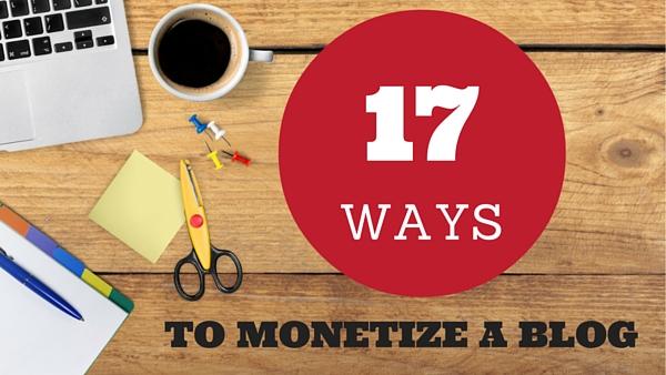 17 Ways to Monetize a Blog