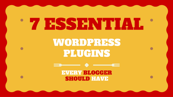 7 Best WordPress Blog Plugins and Tools Every Blogger Must Have