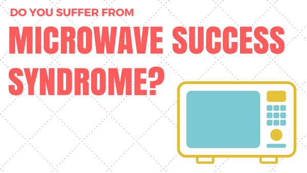 microwave-success-syndrome