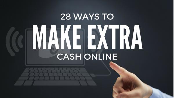28 Ways to Make Extra Cash Online